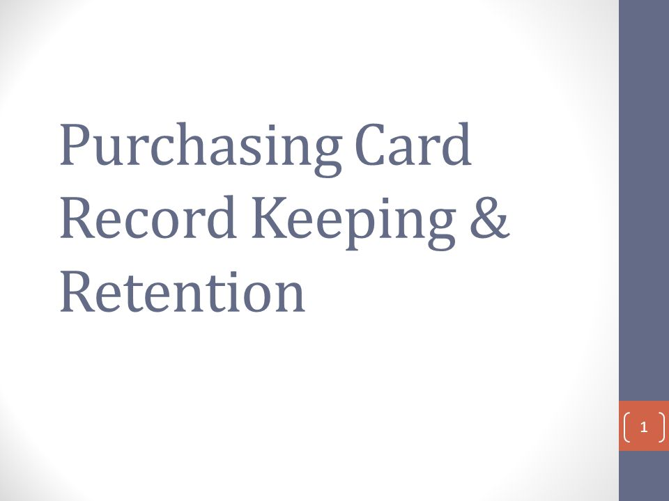 Purchasing Card Record Keeping & Retention 1