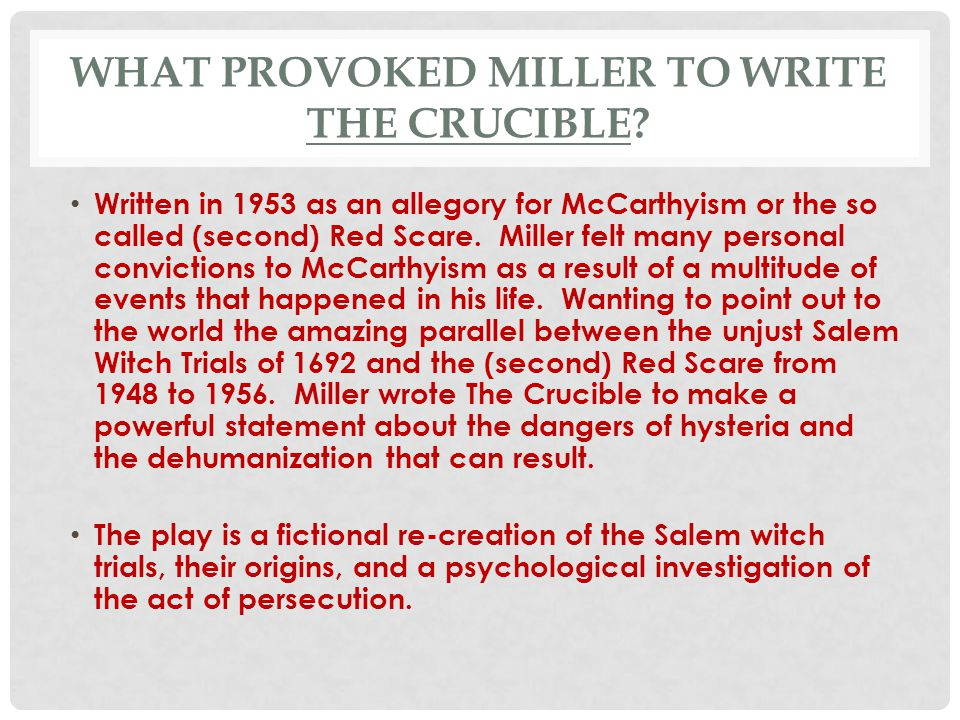 the parallels between the crucible and The scarlet letter, and the crucible are two literary works set in the early days of the massachusetts colony both of these works have many striking similarities between them, including theme, setting, conflicts, and some plot elements.