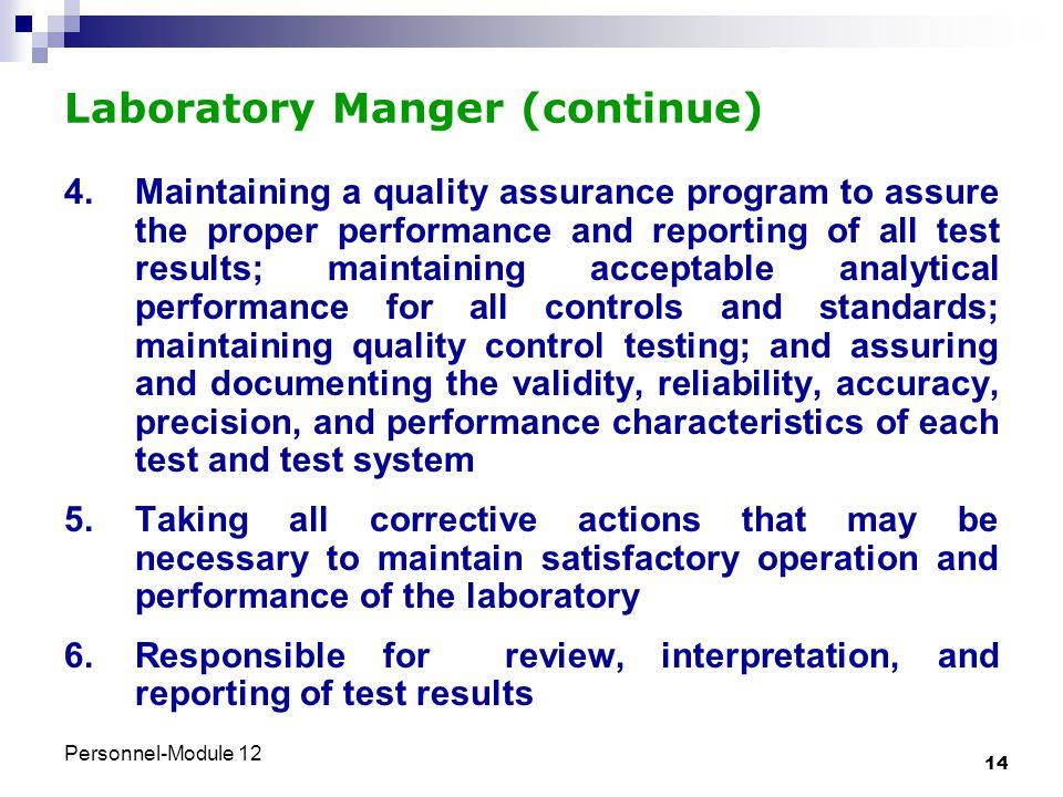 Personnel-Module 12 14 Laboratory Manger (continue) 4.Maintaining a quality assurance program to assure the proper performance and reporting of all te