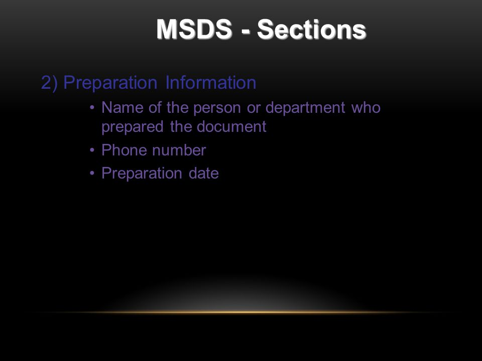 MSDS - Sections 2) Preparation Information Name of the person or department who prepared the document Phone number Preparation date