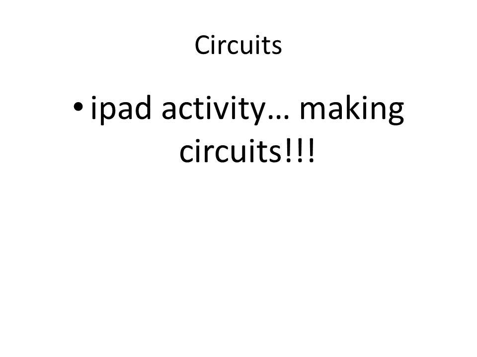 Circuits ipad activity… making circuits!!!