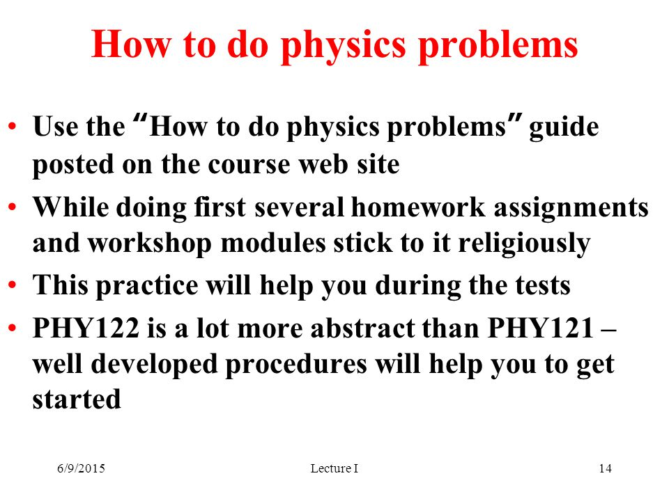 physics problems 3 this is revealing it implies that physicists use their idea of what physical quantity a symbol represents to decide how the math should be interpreted.