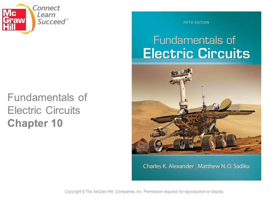 Fundamentals of Electric Circuits Chapter 10 Copyright © The McGraw-Hill Companies, Inc.