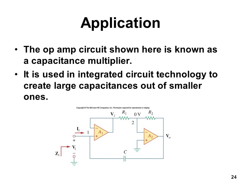 Application The op amp circuit shown here is known as a capacitance multiplier.