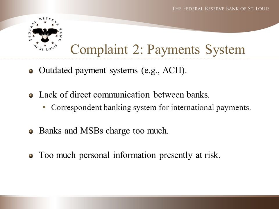 Complaint 2: Payments System Outdated payment systems (e.g., ACH).
