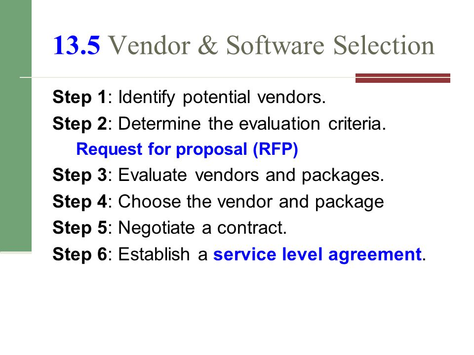 13.5 Vendor & Software Selection Step 1: Identify potential vendors.