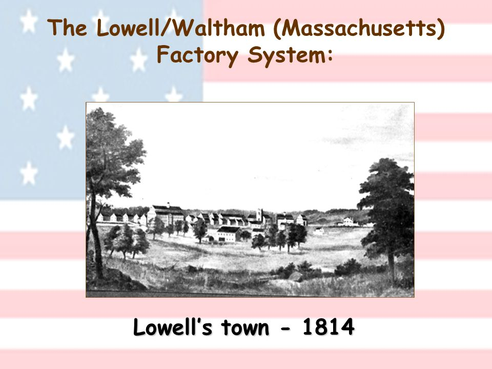 The Lowell/Waltham (Massachusetts) Factory System: Lowell's town