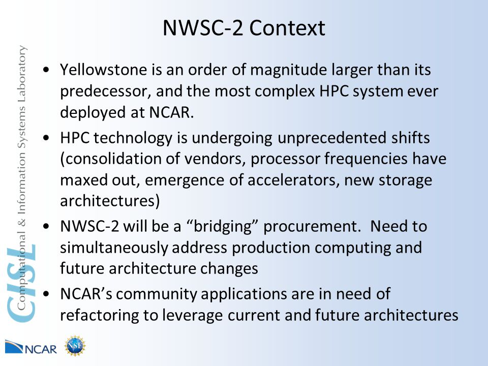 Yellowstone is an order of magnitude larger than its predecessor, and the most complex HPC system ever deployed at NCAR.