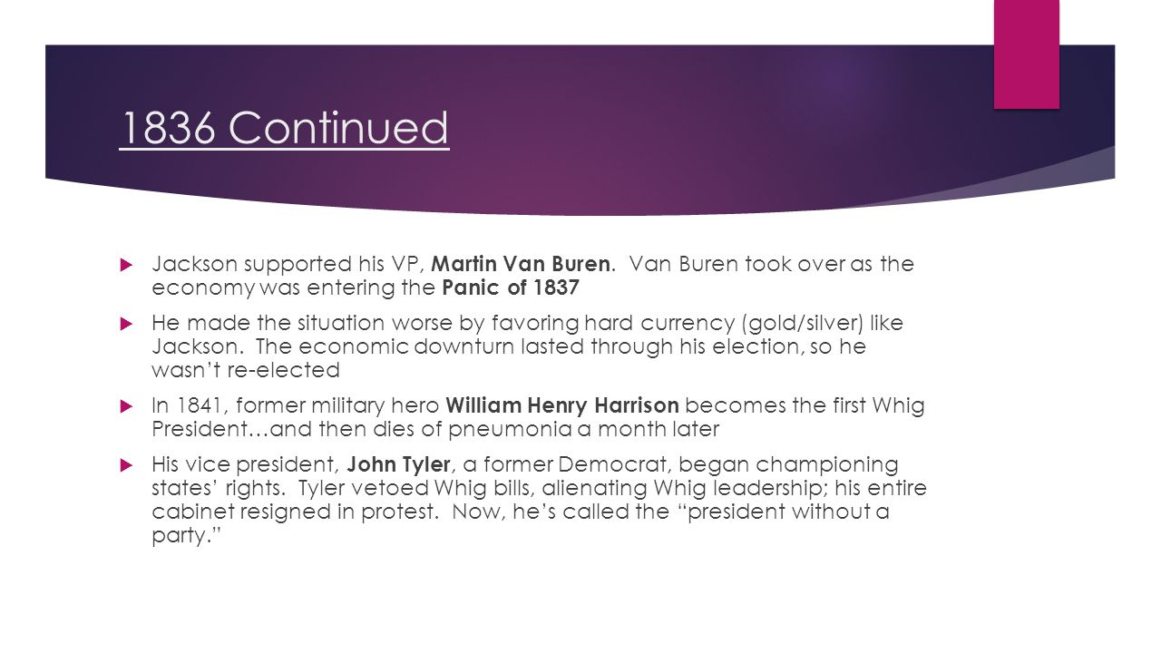 1836 Continued  Jackson supported his VP, Martin Van Buren.