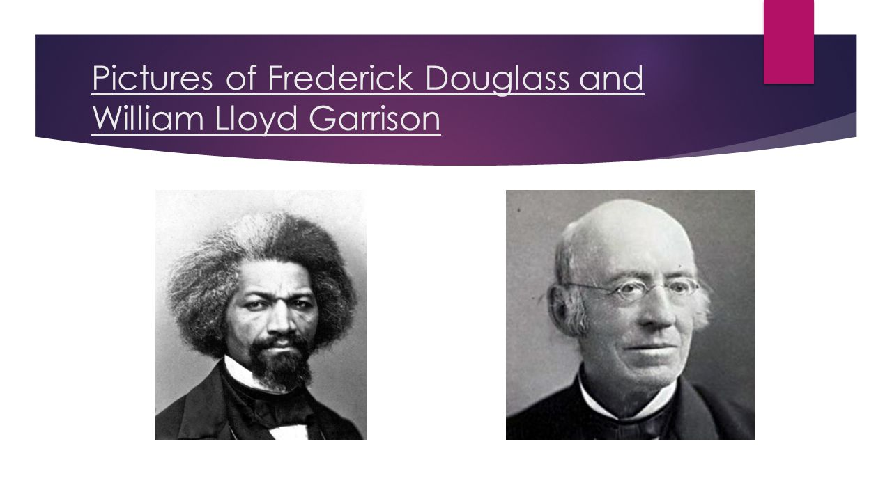 Pictures of Frederick Douglass and William Lloyd Garrison