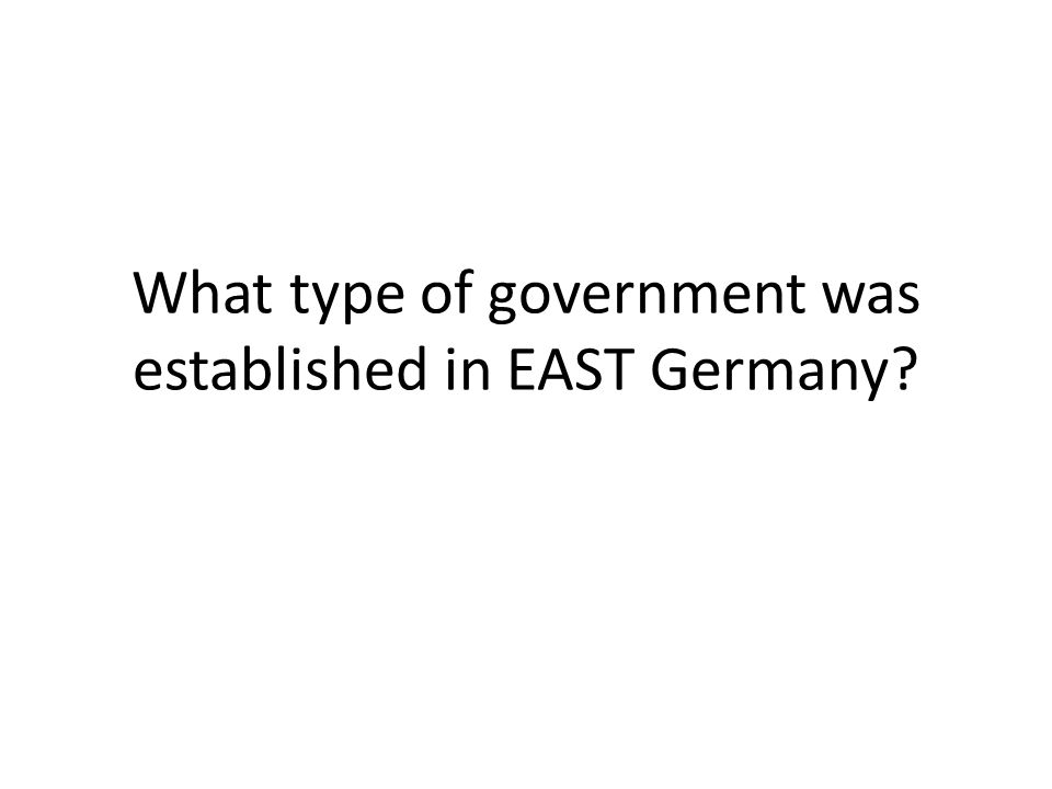 What type of government was established in EAST Germany