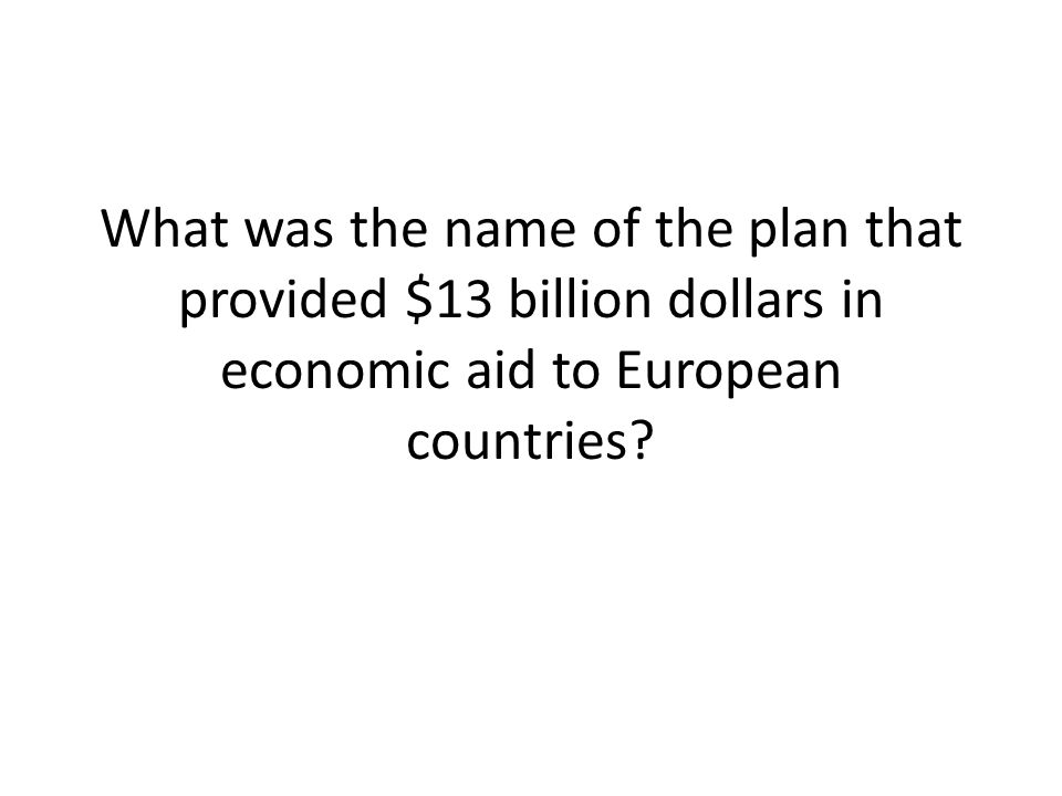 What was the name of the plan that provided $13 billion dollars in economic aid to European countries
