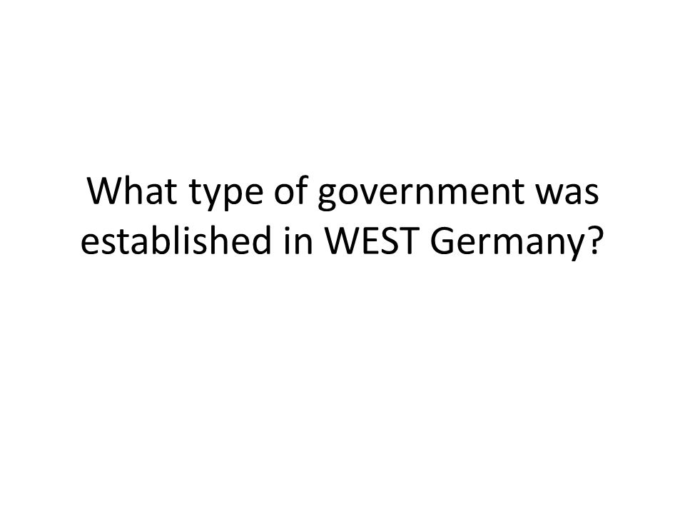 What type of government was established in WEST Germany