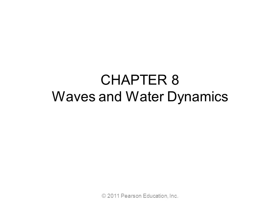 2011 pearson education inc chapter 8 waves and water dynamics 1 2011 pearson education inc chapter 8 waves and water dynamics sciox Gallery