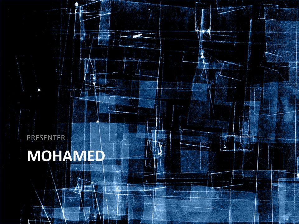 MOHAMED PRESENTER