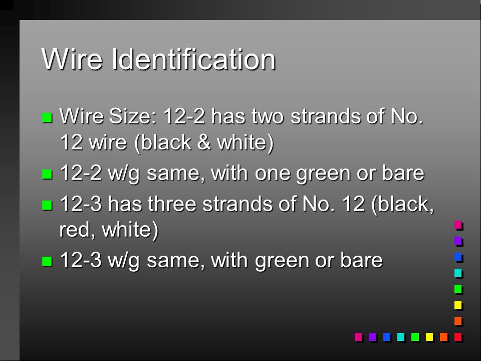 Wire Identification n Wire Size: 12-2 has two strands of No.