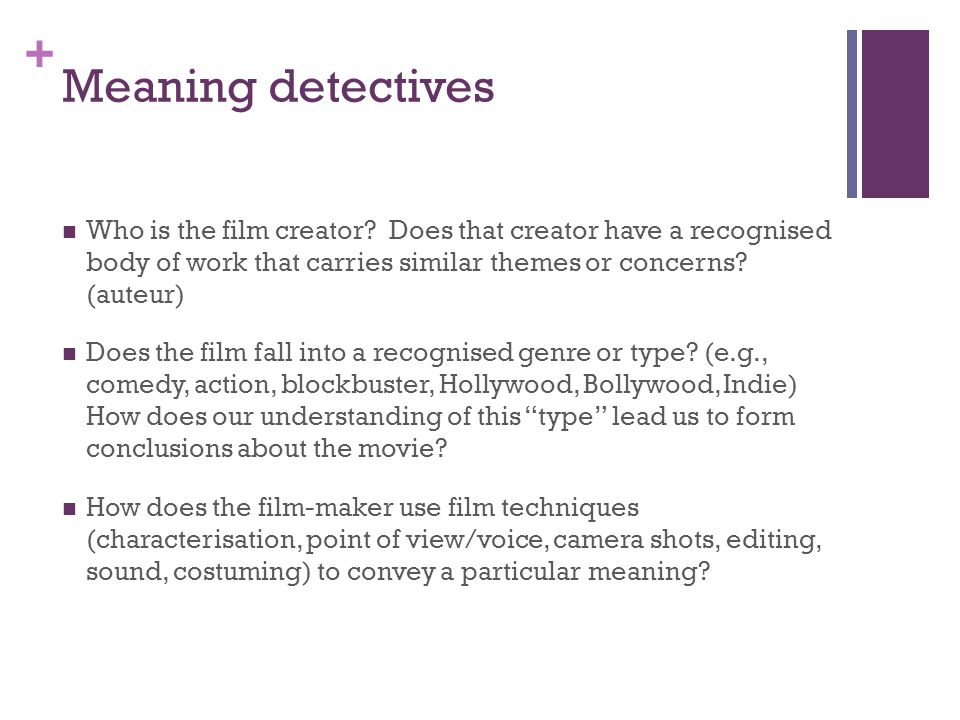 + Meaning detectives Who is the film creator.