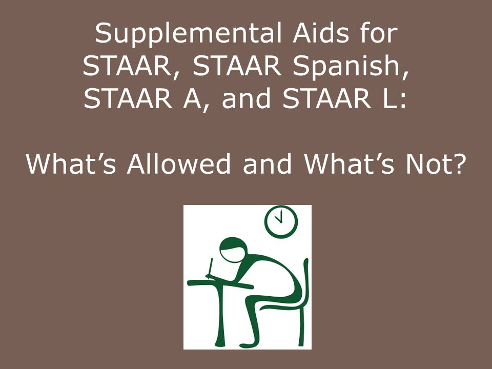 Image result for Supplemental Aids for STAAR, STAAR Spanish, STAAR L, and STAAR A: What's Allowed and What's Not?