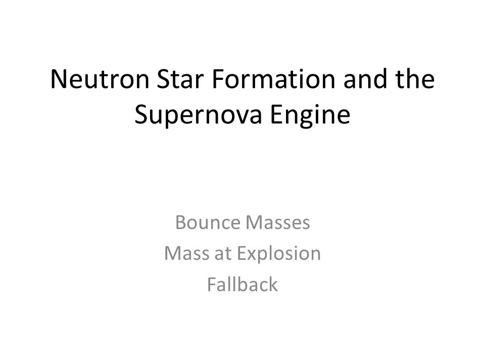 Neutron Star Formation and the Supernova Engine Bounce Masses Mass at Explosion Fallback