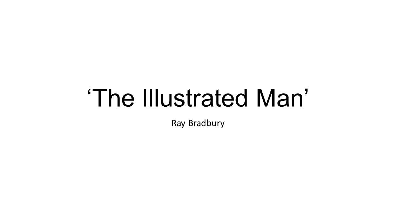 The Illustrated Man Essay?