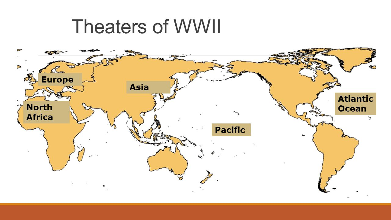 Theaters of WWII Europe North Africa Asia Pacific Atlantic Ocean