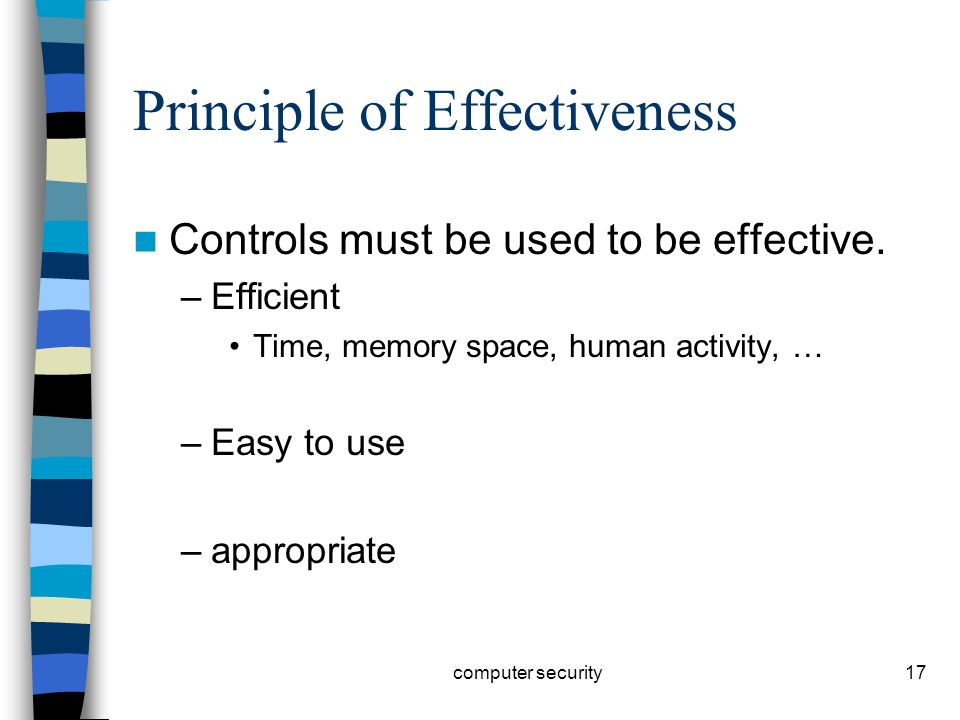 17 Principle of Effectiveness Controls must be used to be effective.