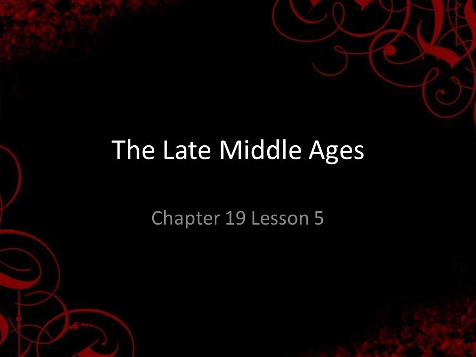 The Late Middle Ages Chapter 19 Lesson 5