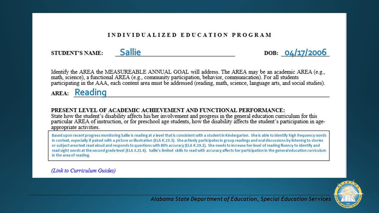 Alabama State Department of Education, Special Education Services Based upon recent progress monitoring Sallie is reading at a level that is consistent with a student in Kindergarten.