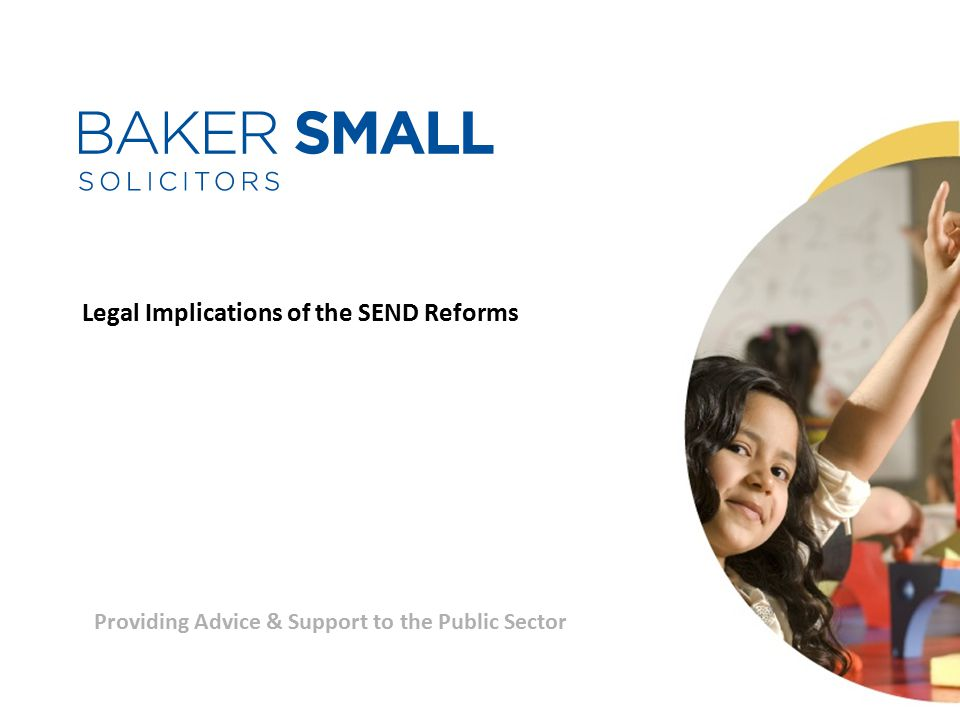 Providing Advice & Support to the Public Sector Legal Implications of the SEND Reforms