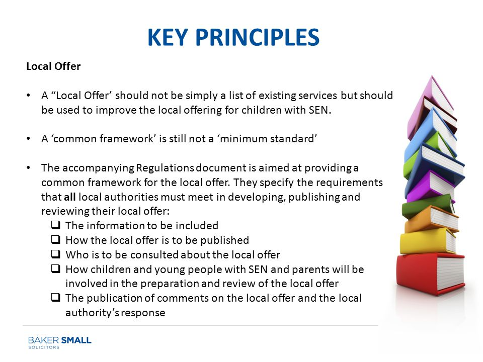 Local Offer A Local Offer' should not be simply a list of existing services but should be used to improve the local offering for children with SEN.