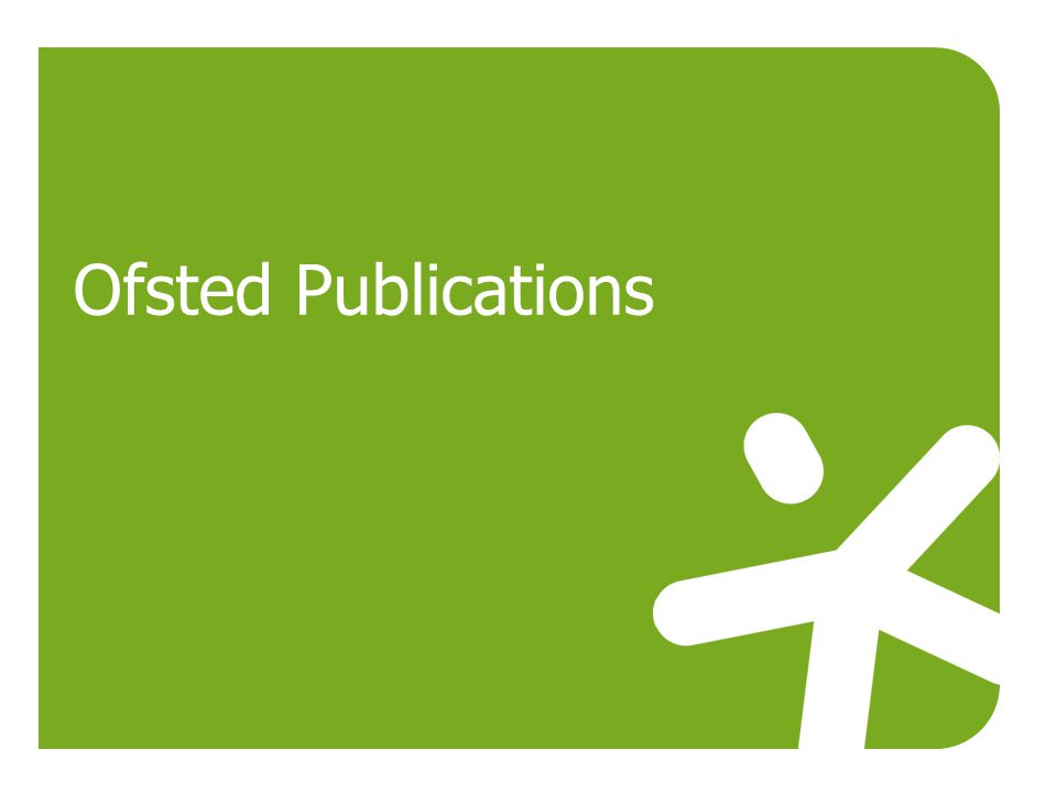 Ofsted Publications
