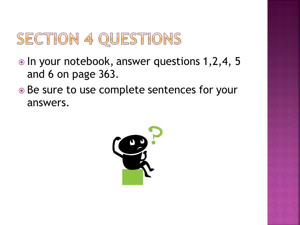  In your notebook, answer questions 1,2,4, 5 and 6 on page 363.