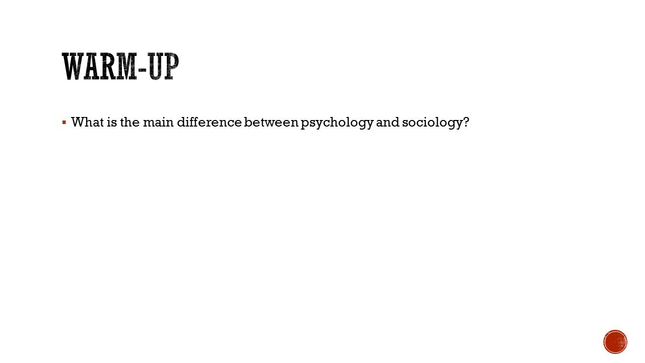  What is the main difference between psychology and sociology