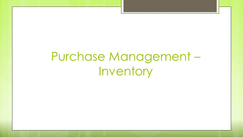 Purchase Management – Inventory