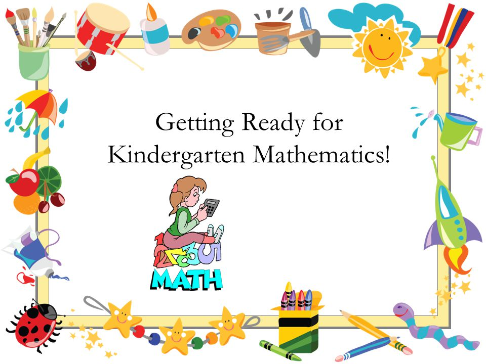 Getting Ready for Kindergarten Mathematics!. Your Child\'s First ...
