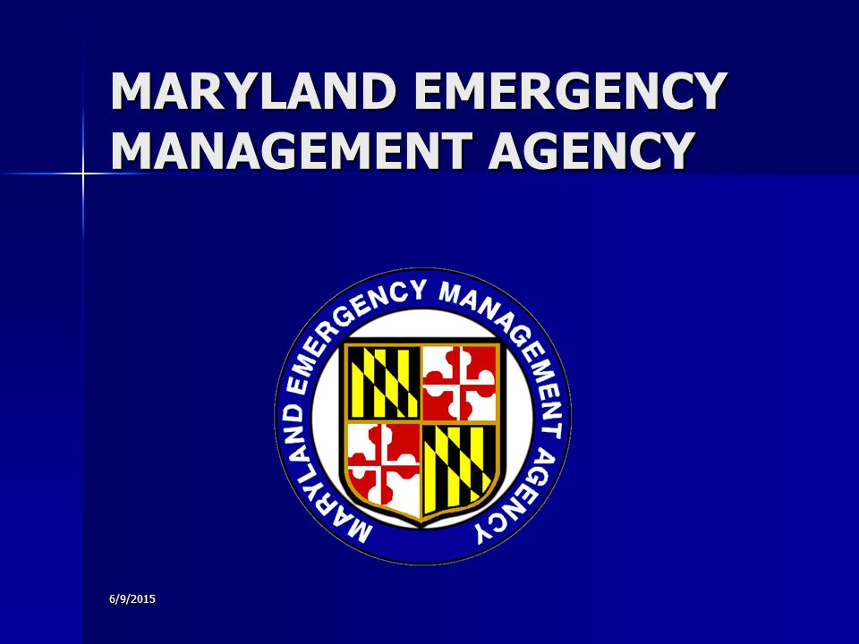 6/9/2015 MARYLAND EMERGENCY MANAGEMENT AGENCY