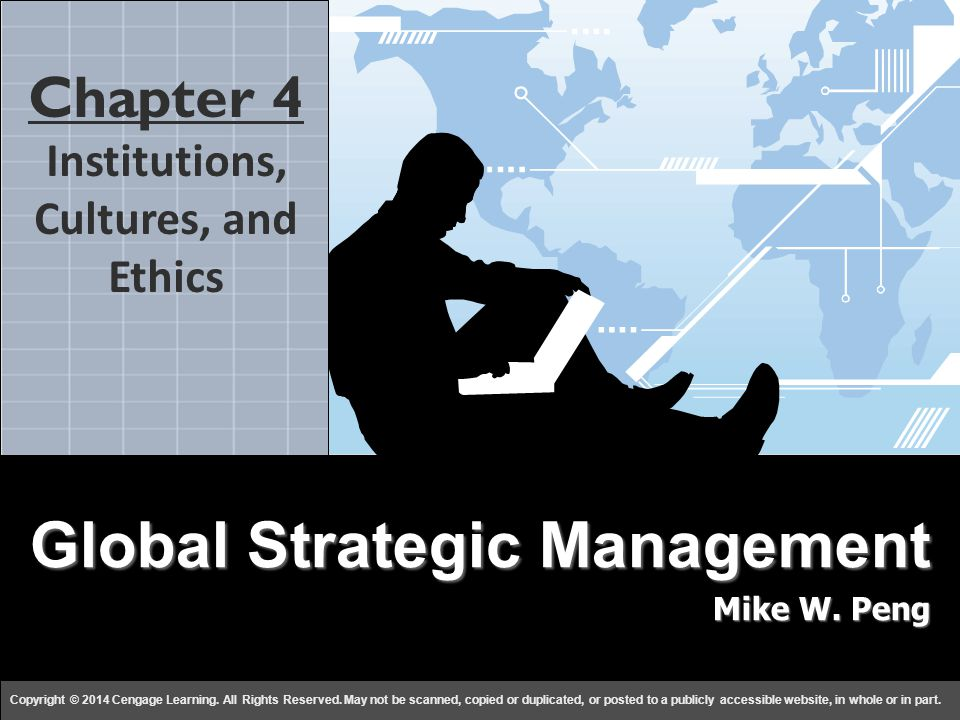 Global Strategy Mike W. Peng c h a p t e r 44 Copyright © 2014 Cengage Learning.