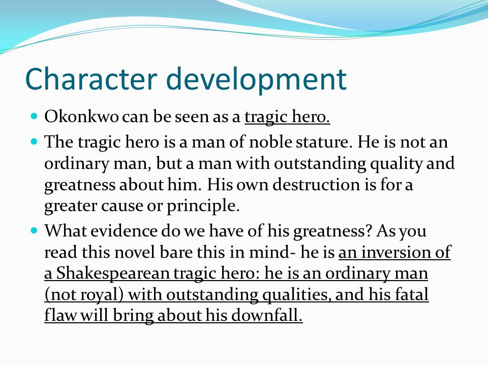 okonkwo meets qualities of a tragic hero What are the five characteristics of a tragic hero save cancel already exists would you like to merge this characteristics of a tragic hero 1.