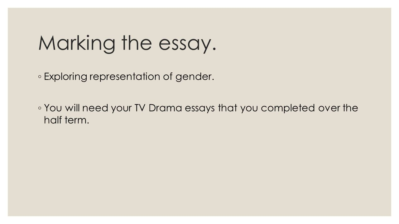 essay feedback to complete dirt on sexuality essay to explore the  marking the essay ◦ exploring representation of gender