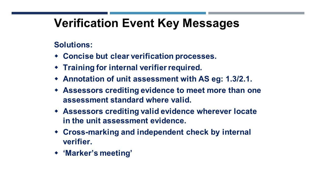 Verification Event Key Messages Solutions:  Concise but clear verification processes.