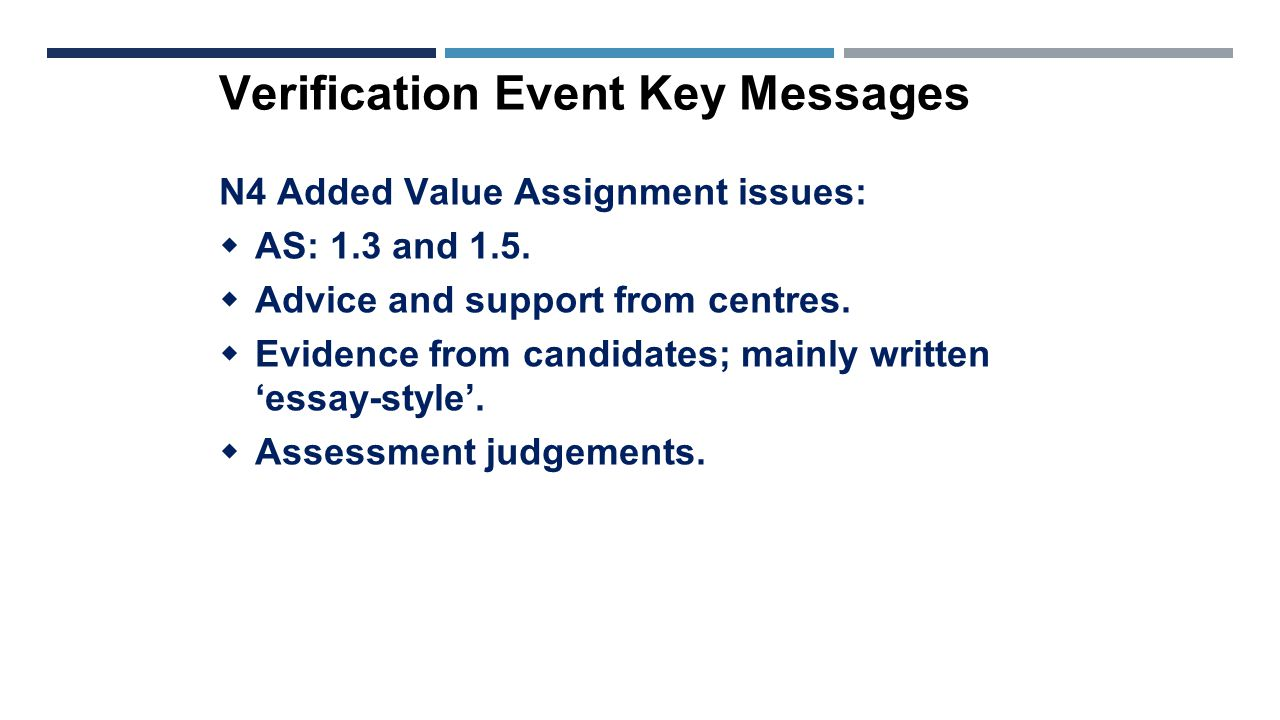 Verification Event Key Messages N4 Added Value Assignment issues:  AS: 1.3 and 1.5.