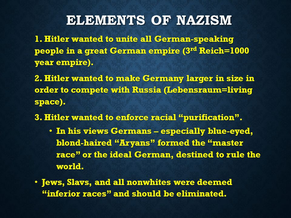 ELEMENTS OF NAZISM ELEMENTS OF NAZISM 1.