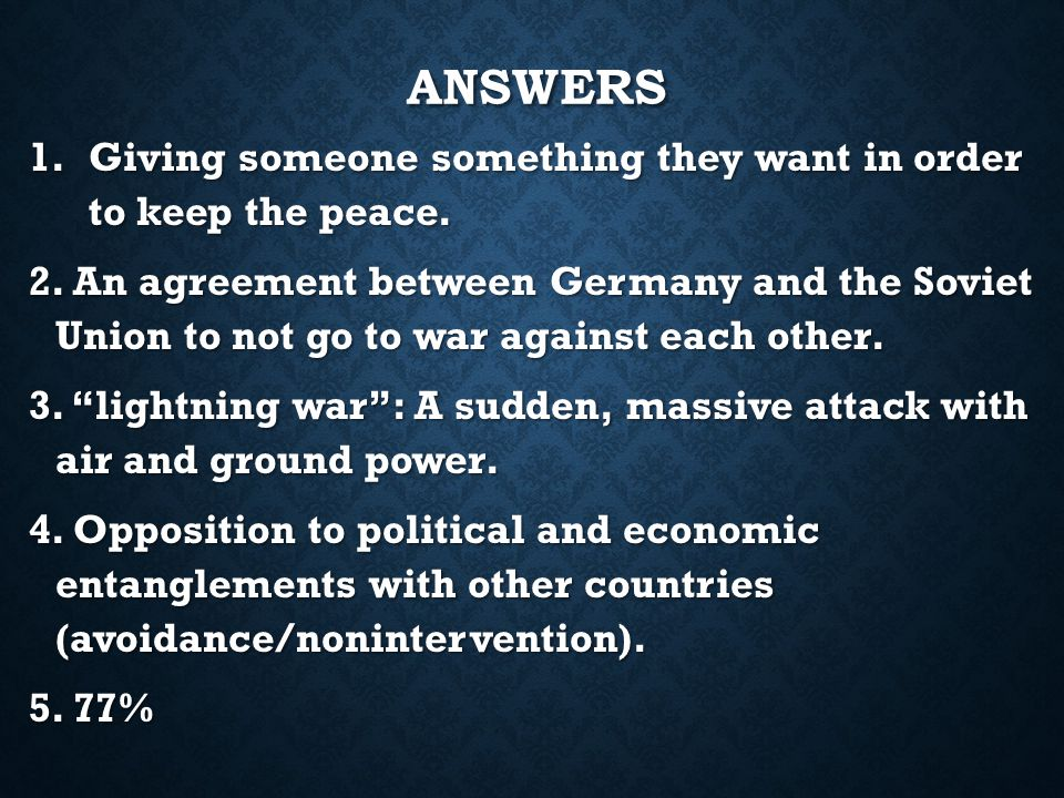 ANSWERS 1.Giving someone something they want in order to keep the peace.