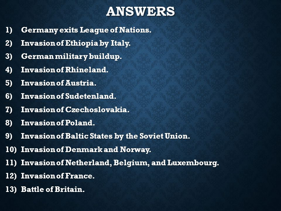 ANSWERS 1)Germany exits League of Nations. 2)Invasion of Ethiopia by Italy.
