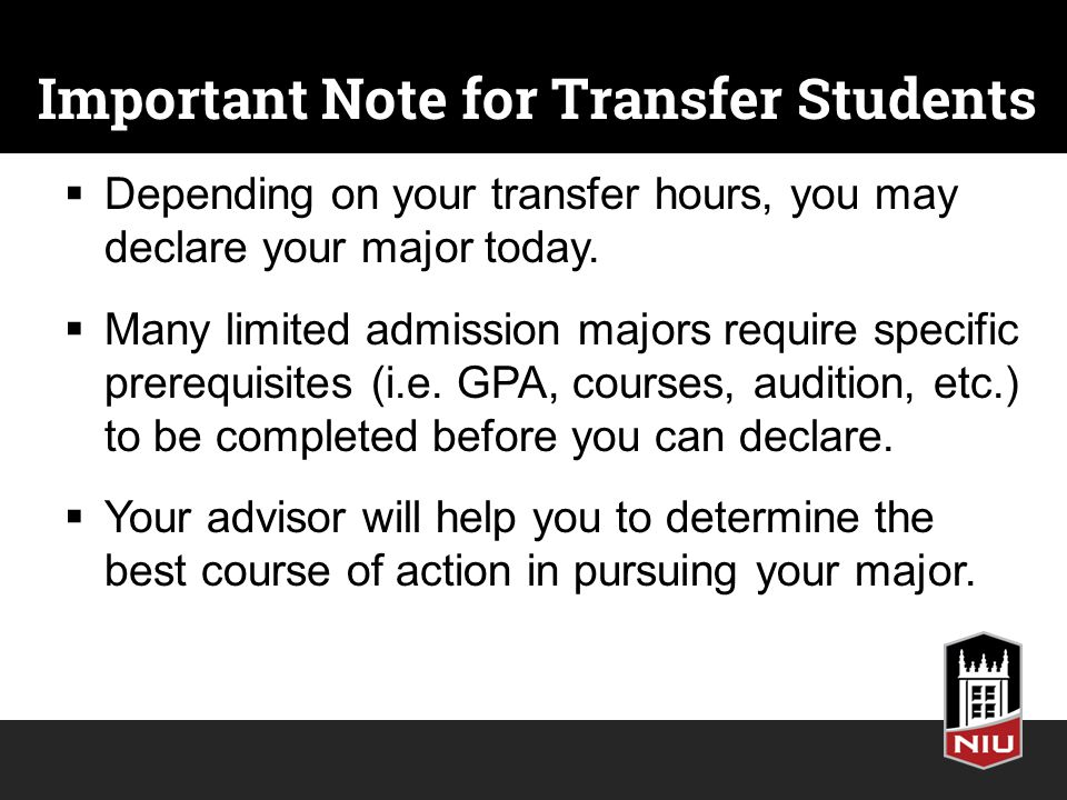 Important Note for Transfer Students  Depending on your transfer hours, you may declare your major today.
