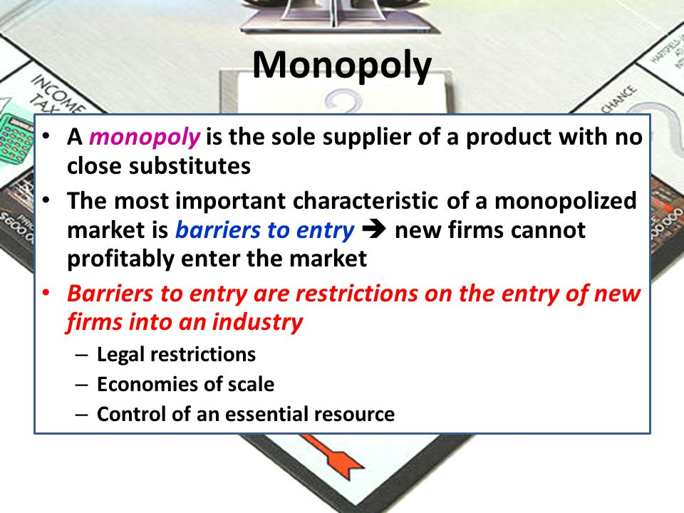 monopoly the only sole supplier of Chapter 24 monopoly producers are faced with a many competitors producing the same product b only a few a firm can be the sole supplier of a good and still.