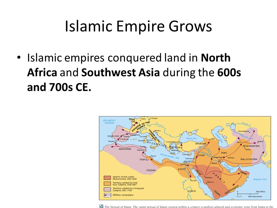 Islamic Empire Grows Islamic empires conquered land in North Africa and Southwest Asia during the 600s and 700s CE.