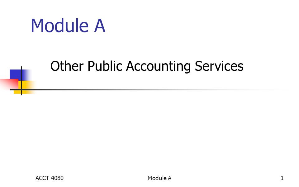 Module A1 Other Public Accounting Services ACCT 4080