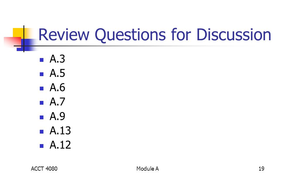 Module A19 Review Questions for Discussion A.3 A.5 A.6 A.7 A.9 A.13 A.12 ACCT 4080