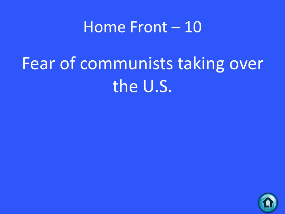 Home Front – 10 Fear of communists taking over the U.S.